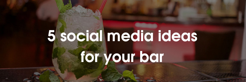 5 social media ideas for bars