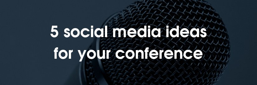 5 social media ideas for conferences