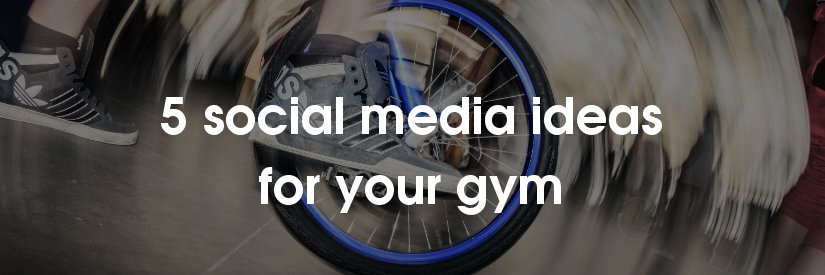 5 social media ideas for gyms