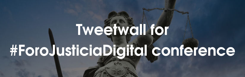 Tweetwall for #ForoJusticiaDigital conference