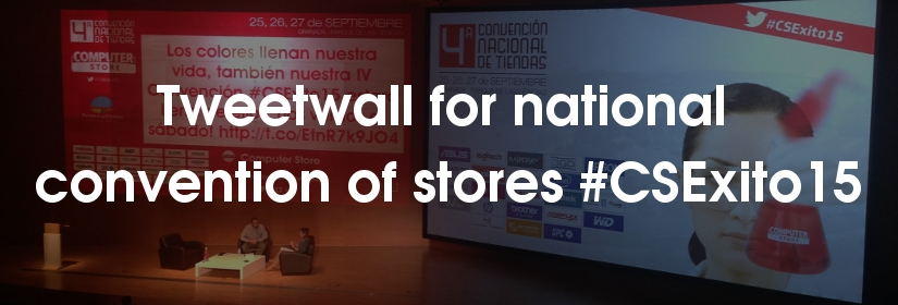 Tweetwall for the national convention of stores #CSExito15