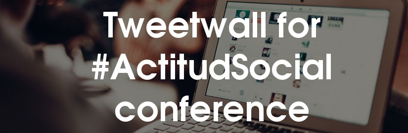 Tweetwall for #ActitudSocial conference