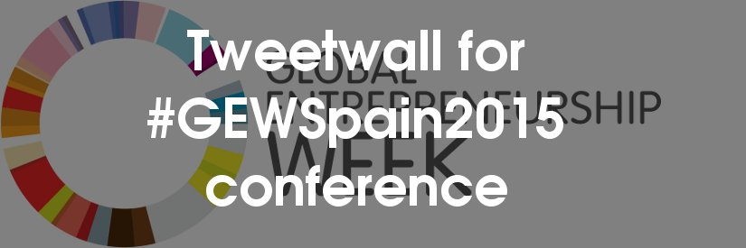 Tweetwall for #GEWSpain2015 conference