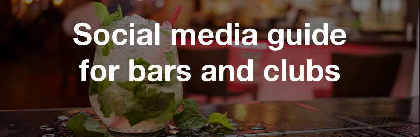 Social media guide for bars and clubs
