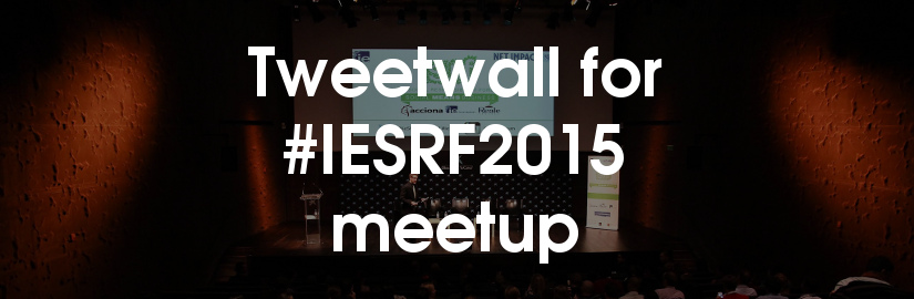 Tweetwall for #IESRF2015 meetup