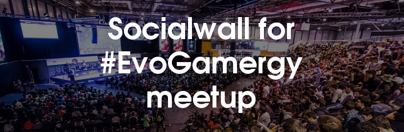 Socialwall for #EvoGamergy meetup