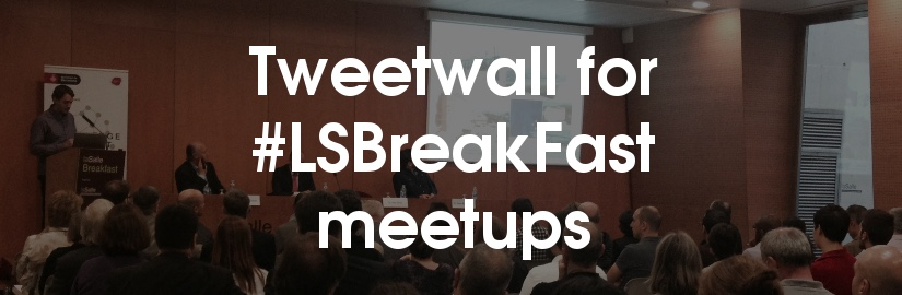 Tweetwall for #LSBreakfast meetups