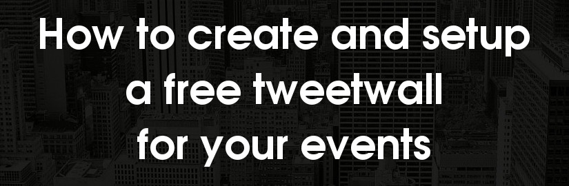 How to create and setup a tweetwall for events