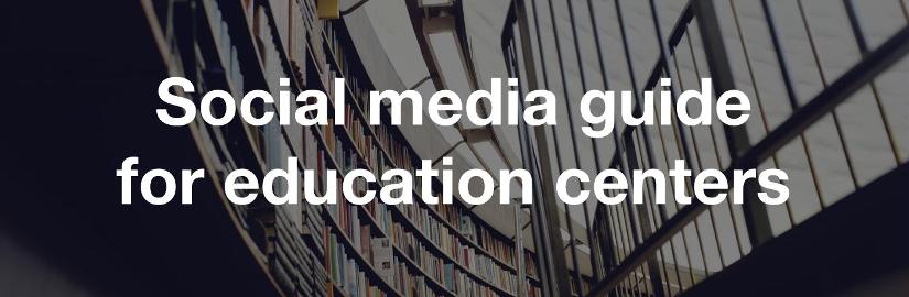 Social media guide for education centers