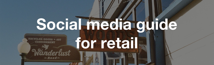 Social media guide for retail