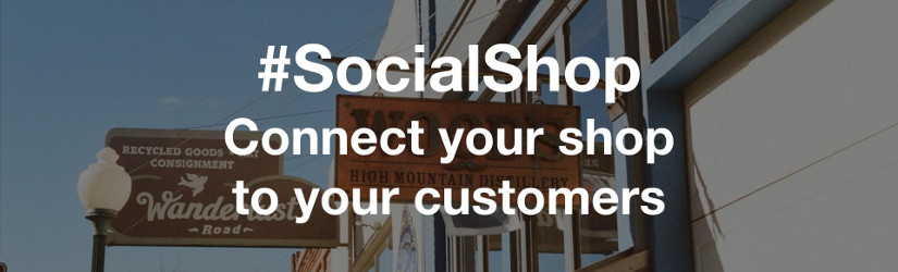#SocialShop connects your shop to your customers