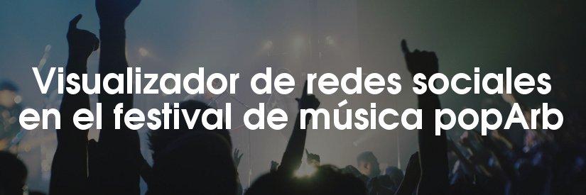 Visualizador de redes sociales en el festival de música popArb