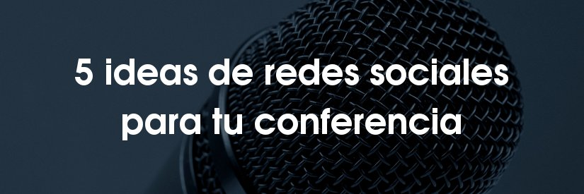 5 ideas de redes sociales para conferencias