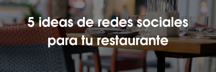 5 ideas de redes sociales para restaurantes