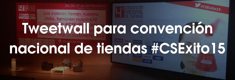 Tweetwall para la convención nacional de tiendas #CSExito15
