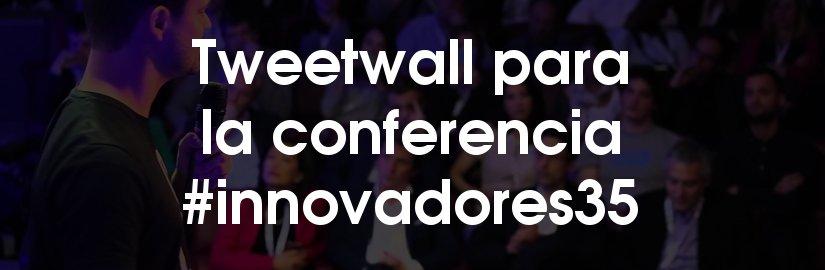Tweetwall para el encuentro #innovadores35