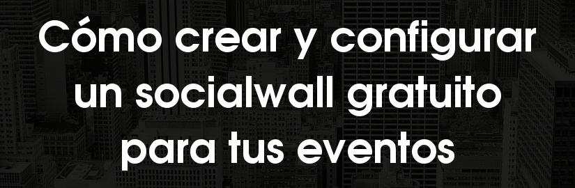 Cómo crear y configurar un socialwall para eventos