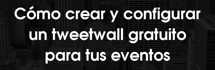 Cómo crear y configurar un tweetwall para eventos