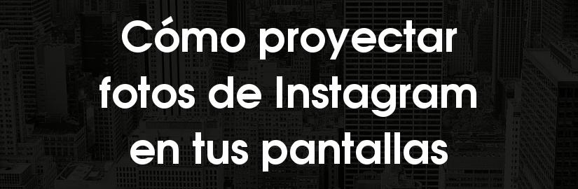 Cómo proyectar fotos de Instagram en pantallas