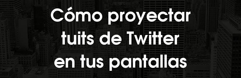 Cómo proyectar tuits de Twitter en pantallas