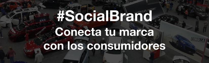 #SocialBrand conecta tu marca con los consumidores