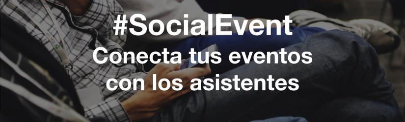 #SocialEvent conecta tus eventos con los asistentes