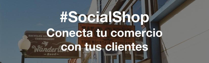 #SocialShop conecta tu comercio con tus clientes