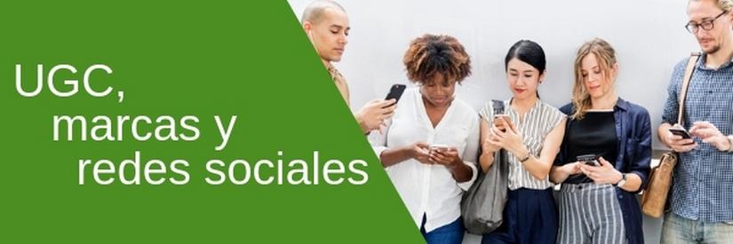 Marcas y redes sociales: el negocio está en el contenido generado por el usuario