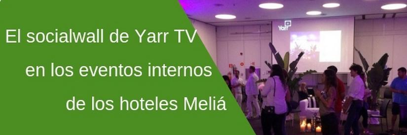 Meliá Hoteles impulsa sus eventos internos con Yarr TV
