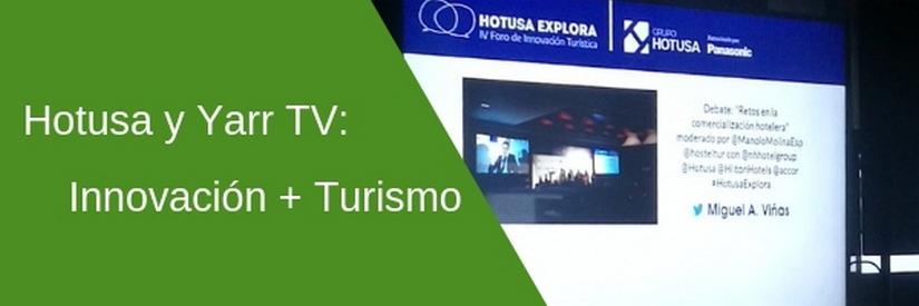 Hotusa y Yarr TV: innovación turística y transformación digital