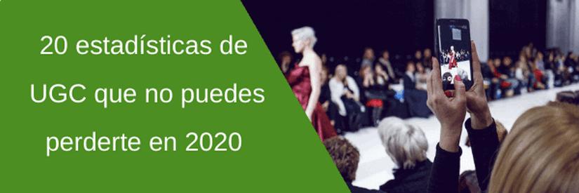 20 estadísticas de UGC que no puedes perderte en 2020